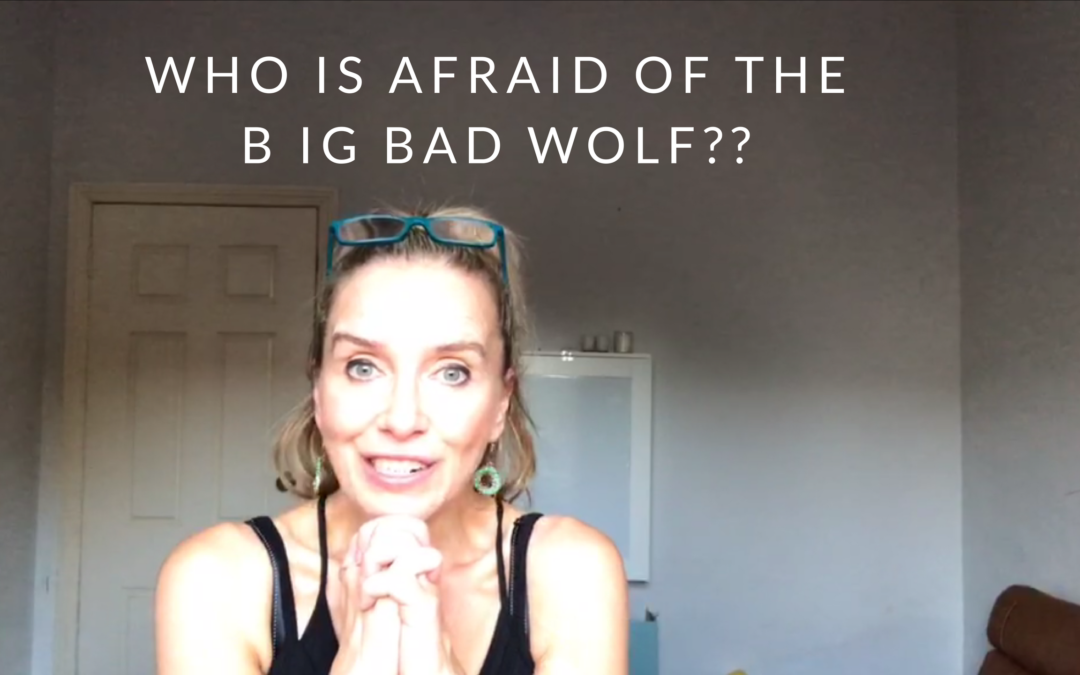 Who is scared of the big bad wolf ?