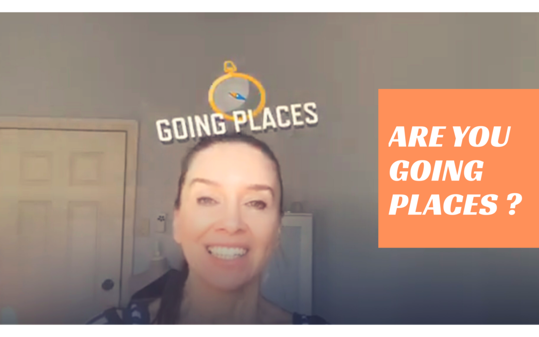 Are you going Places ?