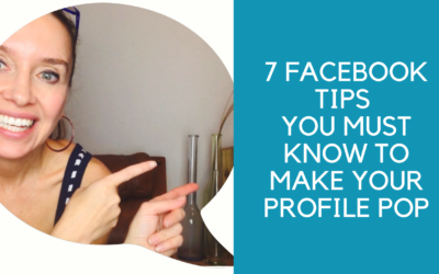 7 simple steps to make Facebook Profile Pop  &  Attract your ideal Audience