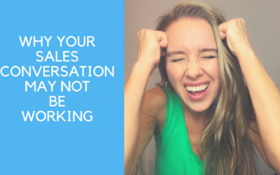 Why your sales conversation may not be working..